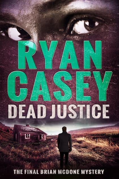 Dead Justice (Brian McDone Mysteries, #6)