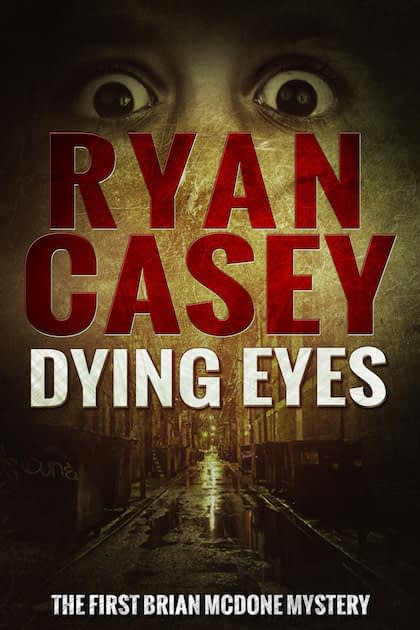 Dying Eyes (Brian McDone Mysteries, #1)